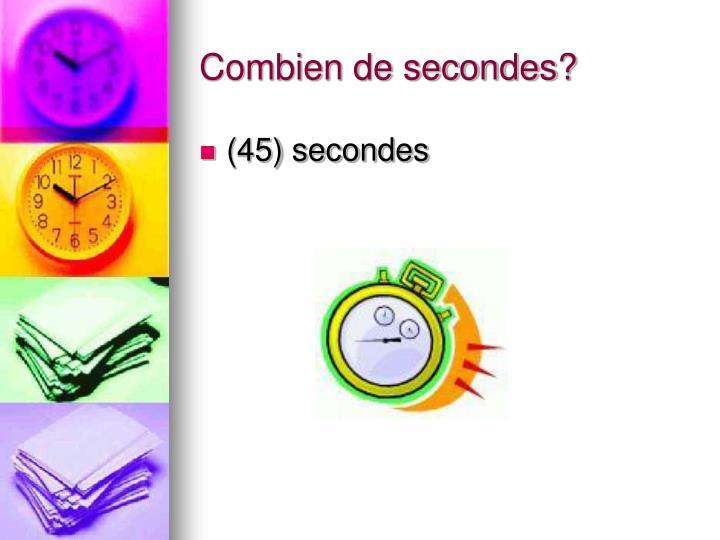 Combien de secondes