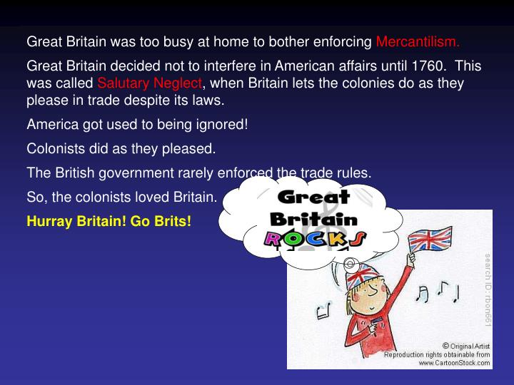 Great Britain was too busy at home to bother enforcing