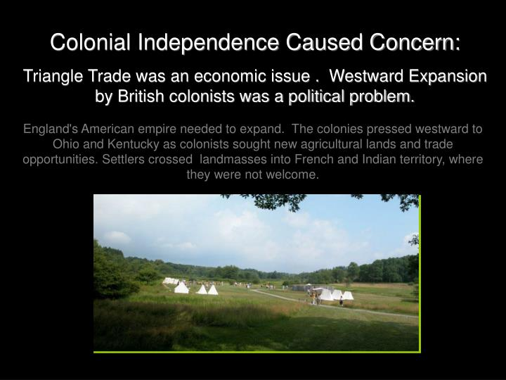 Colonial Independence Caused Concern: