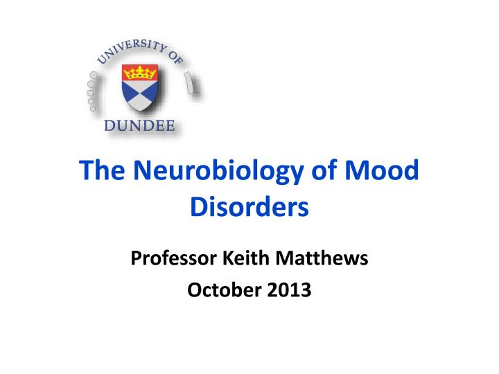 The Neurobiology of Mood Disorders