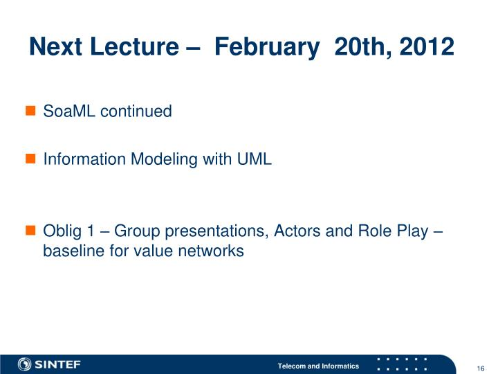 Next Lecture –  February  20th, 2012