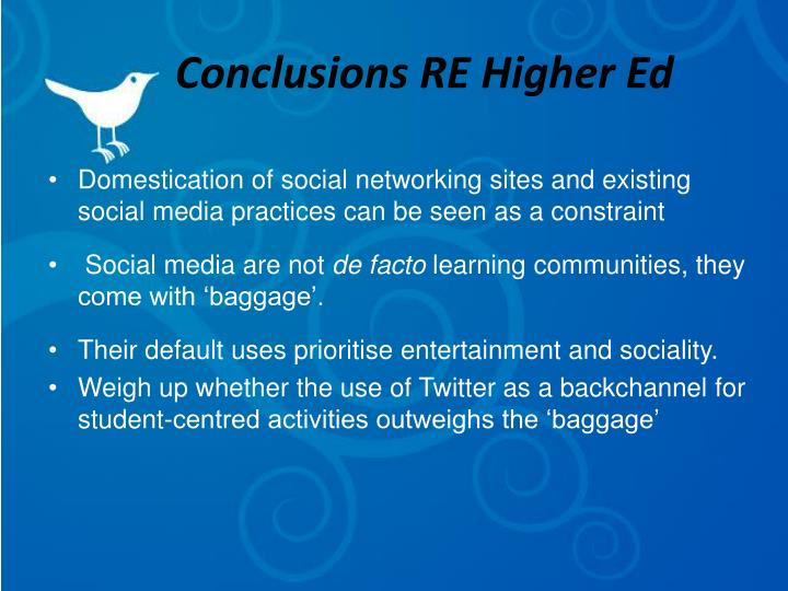 Conclusions RE Higher Ed