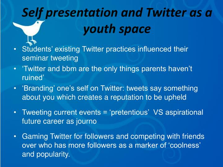 Self presentation and Twitter as a youth space