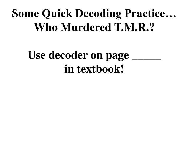 Some Quick Decoding Practice…