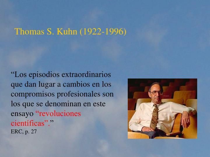 Thomas S. Kuhn (1922-1996)