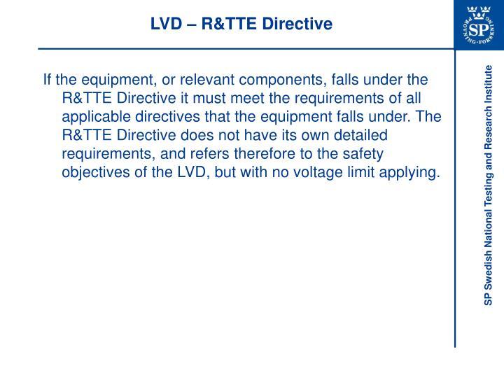 LVD – R&TTE Directive