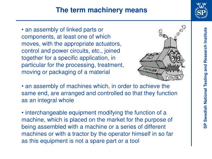 The term machinery means