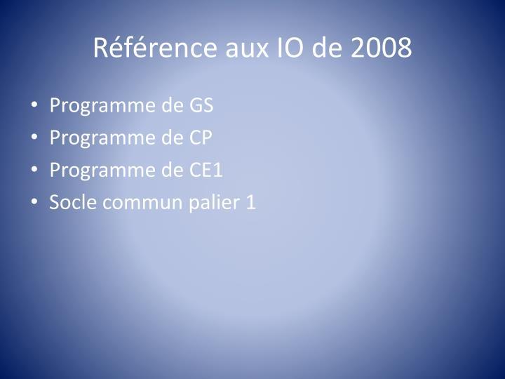 Référence aux IO de 2008