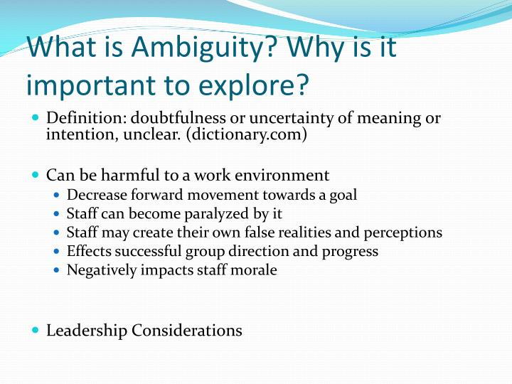 What is Ambiguity? Why is it important to explore?