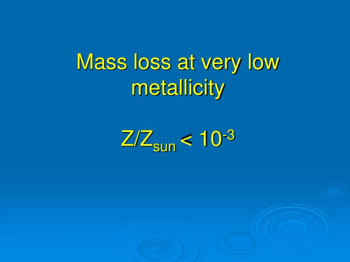 Mass loss at very low metallicity