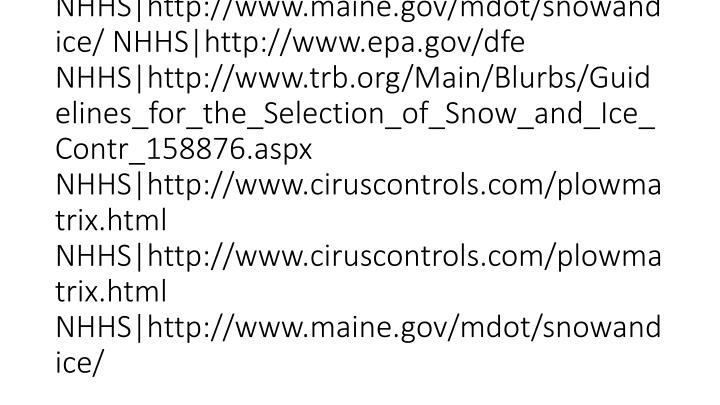 vti_cachedsvcrellinks:VX|NHHS|http://www.ciruscontrols.com/plowmatrix.html NHHS|http://www.ciruscontrols.com/plowmatrix.html NHHS|http://www.epa.gov/dfe NHHS|http://www.trb.org/Main/Blurbs/Guidelines_for_the_Selection_of_Snow_and_Ice_Contr_158876.aspx NHHS