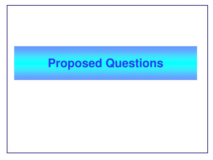 Proposed Questions