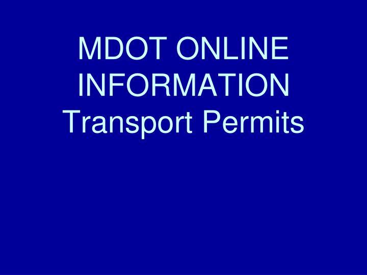 MDOT ONLINE INFORMATION Transport Permits