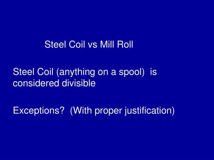 Steel Coil vs Mill Roll