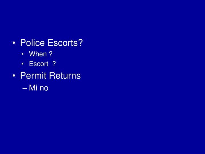 Police Escorts?