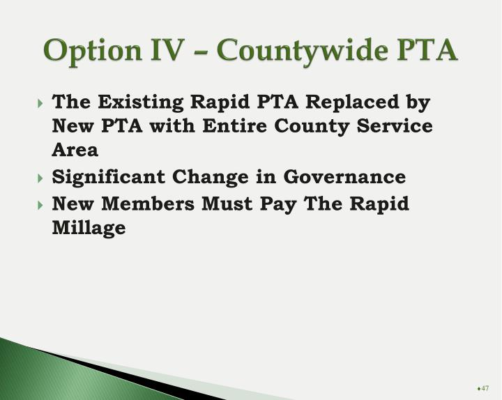 Option IV – Countywide PTA