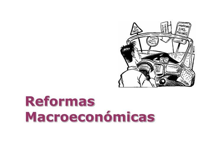 Reformas Macroeconómicas