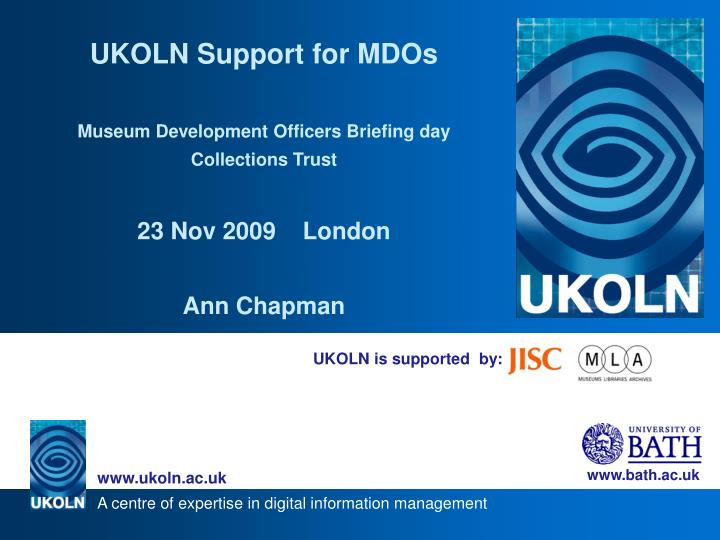 UKOLN Support for MDOs