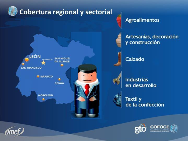 Cobertura regional y sectorial