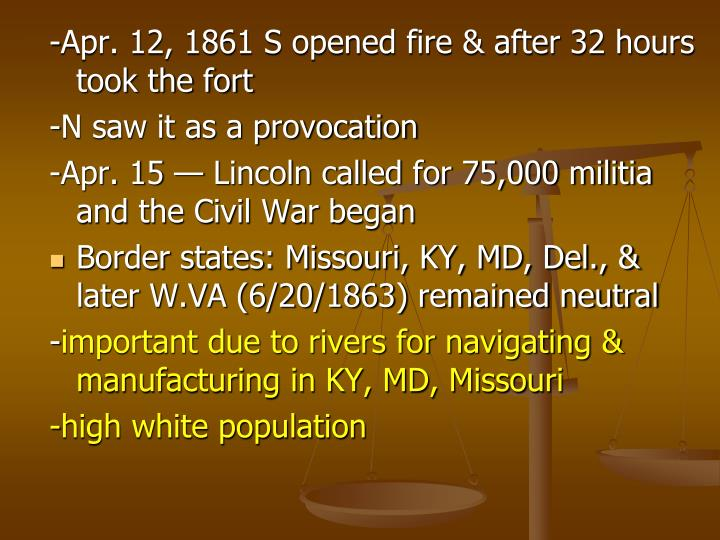 -Apr. 12, 1861 S opened fire & after 32 hours took the fort