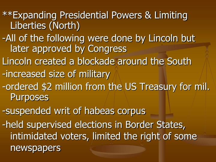 **Expanding Presidential Powers & Limiting Liberties (North)
