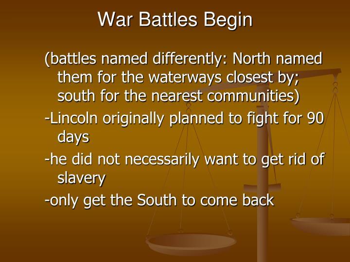 War Battles Begin
