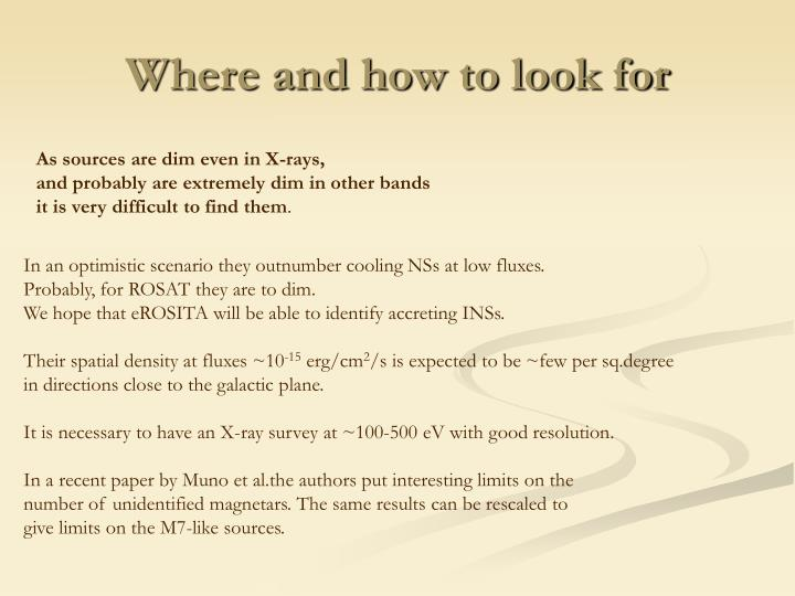 Where and how to look for