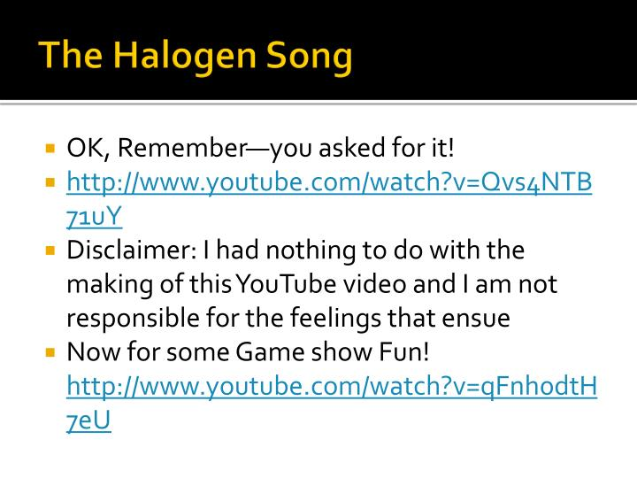 The Halogen Song