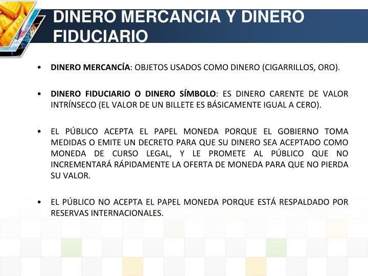 DINERO MERCANCÍA Y DINERO FIDUCIARIO
