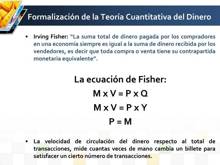 Formalización de la Teoría Cuantitativa del Dinero