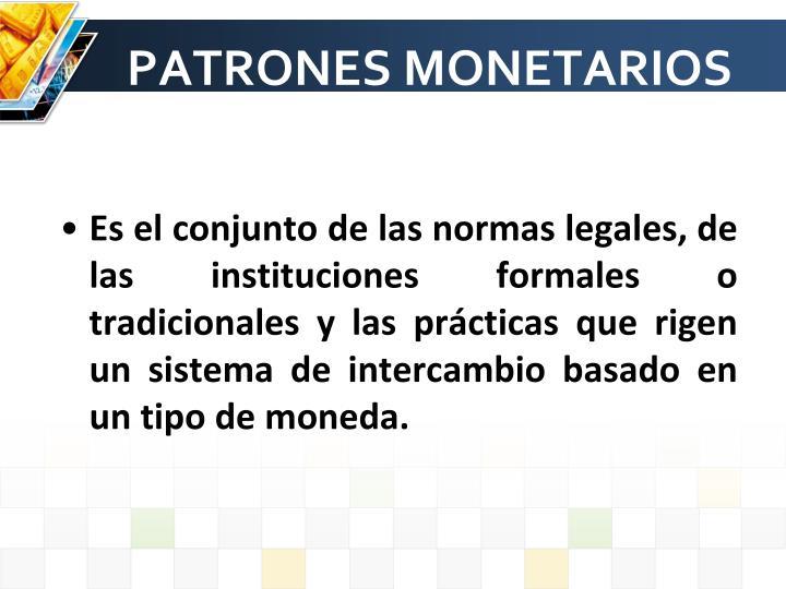 PATRONES MONETARIOS
