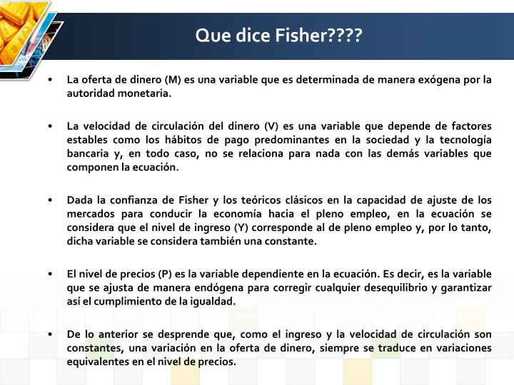 Que dice Fisher????