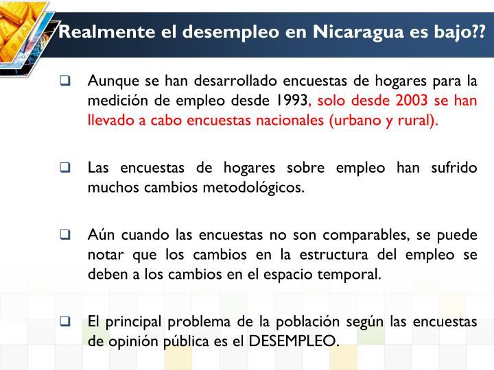 Realmente el desempleo en Nicaragua es bajo??