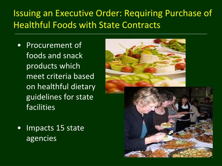 Issuing an Executive Order: Requiring Purchase of Healthful Foods with State Contracts