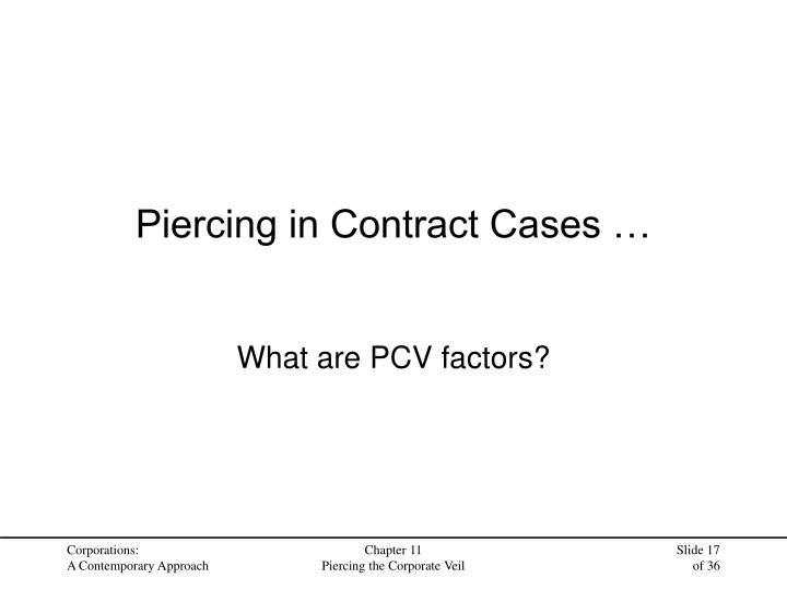 Piercing in Contract Cases …