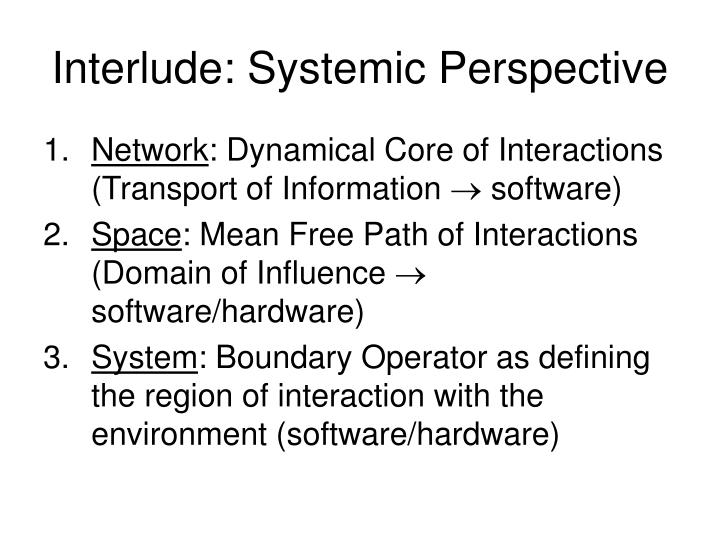 Interlude: Systemic Perspective