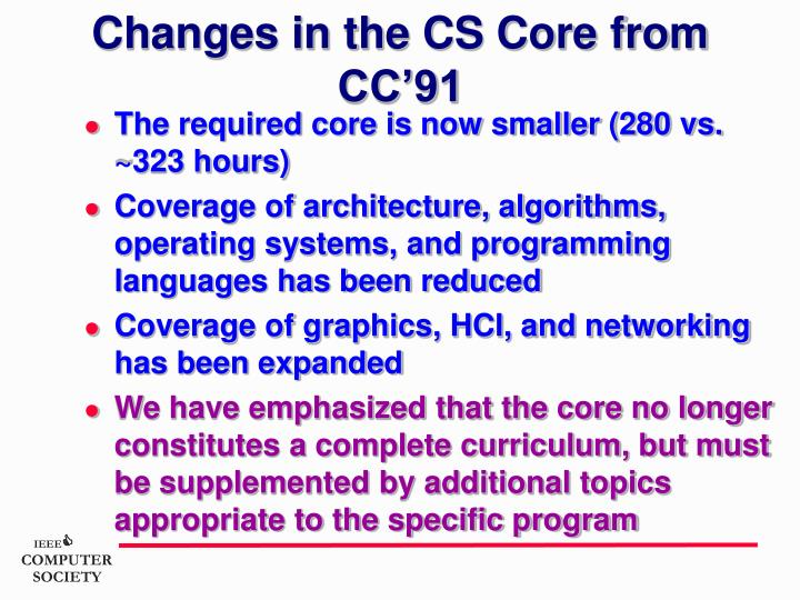 Changes in the CS Core from CC'91