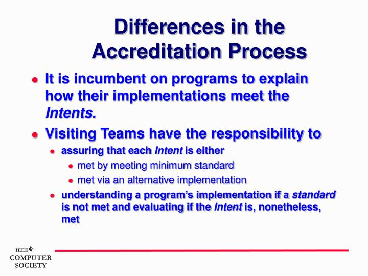 Differences in the Accreditation Process