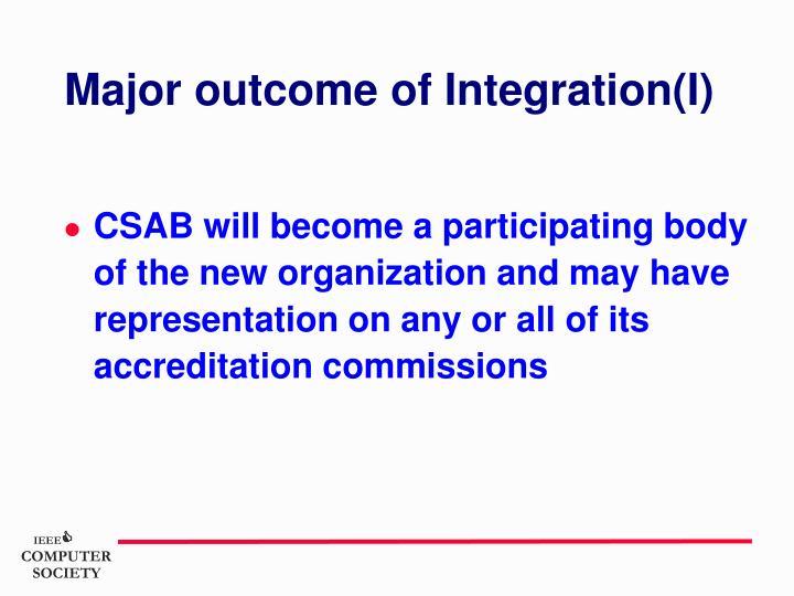 Major outcome of Integration(I)