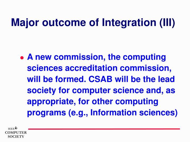 Major outcome of Integration