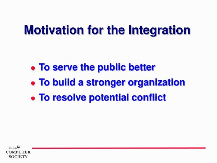 Motivation for the Integration