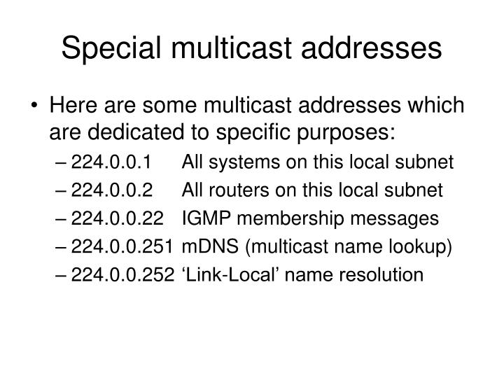 Special multicast addresses