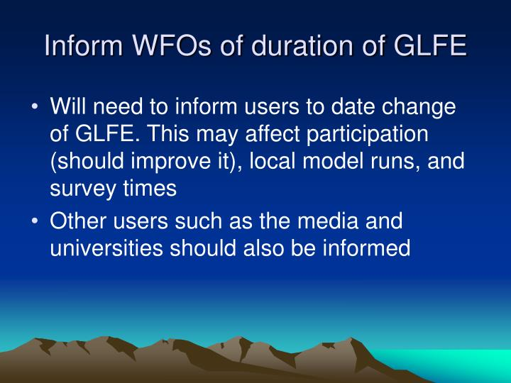 Inform WFOs of duration of GLFE