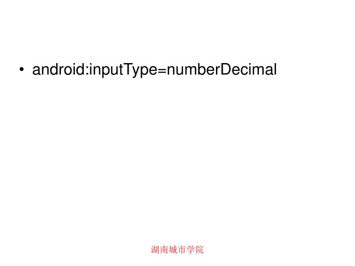 android:inputType=numberDecimal