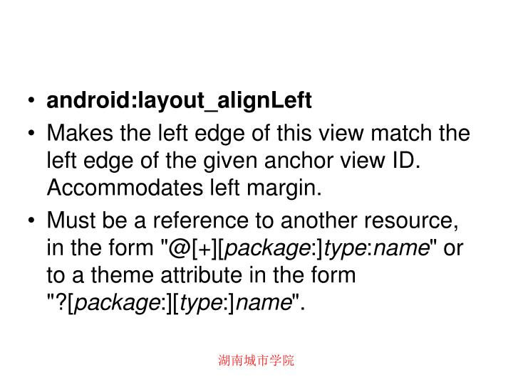 android:layout_alignLeft