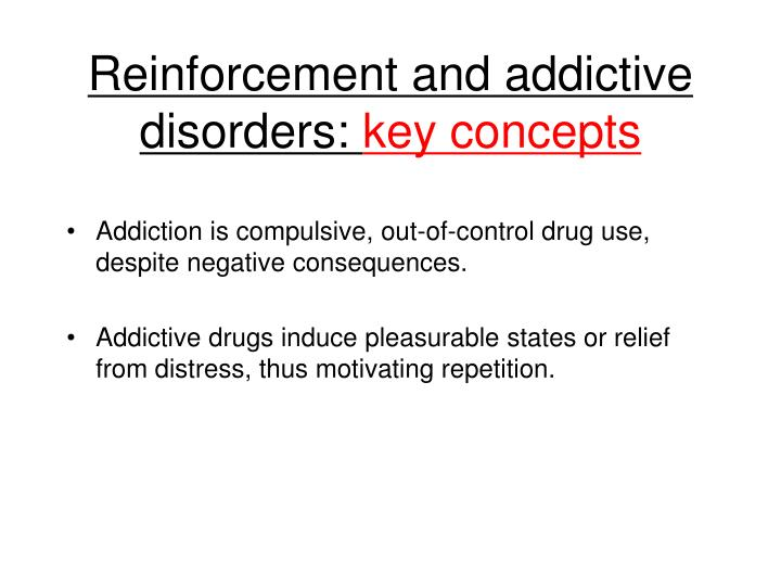 Reinforcement and addictive disorders:
