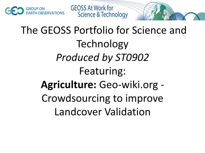 The GEOSS Portfolio for Science and Technology