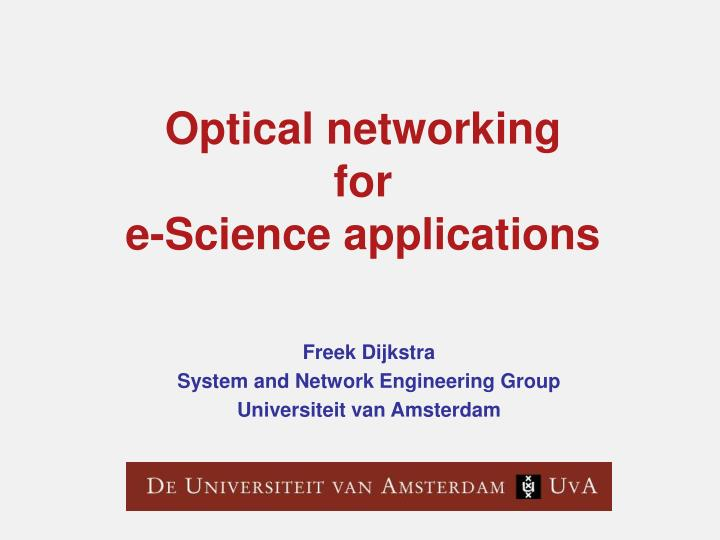 optical networking for e science applications