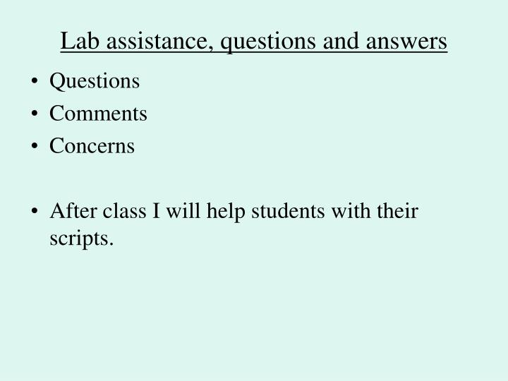 Lab assistance, questions and answers