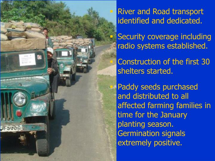 River and Road transport identified and dedicated.